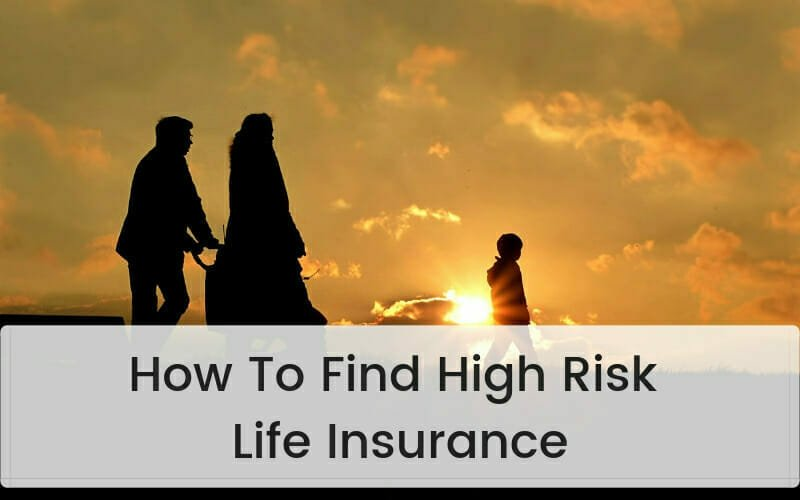 How To Find High Risk Life Insurance Guide