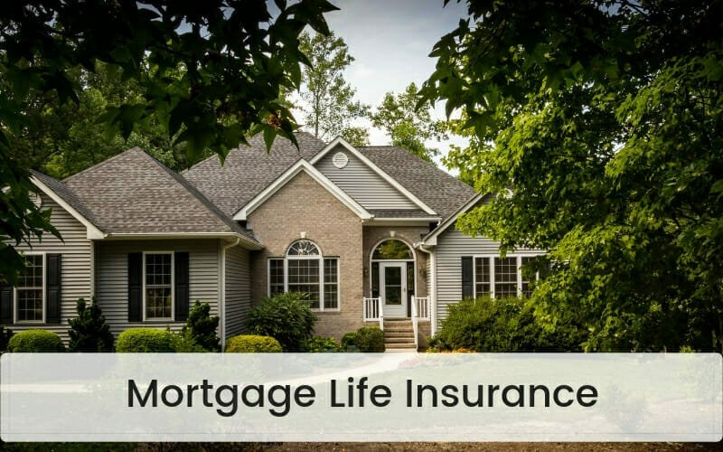 Mortgage Life Insurance guide