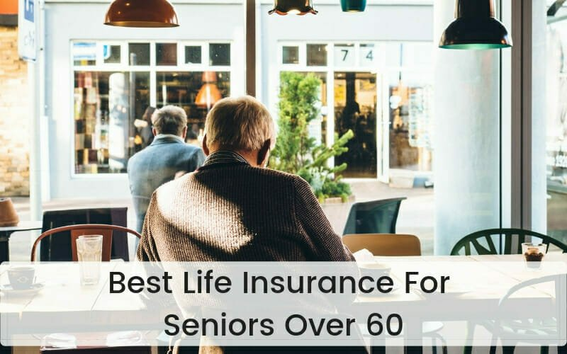 Best life insurance for seniors over 60