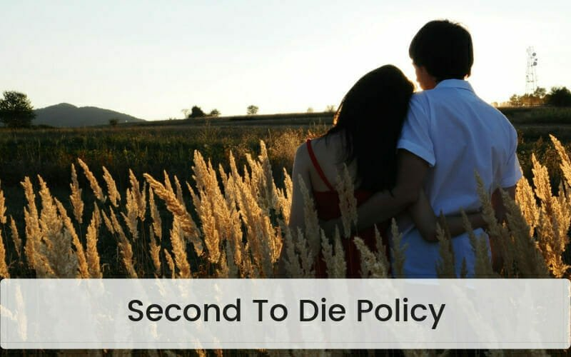 Second To Die Policy for life insurance