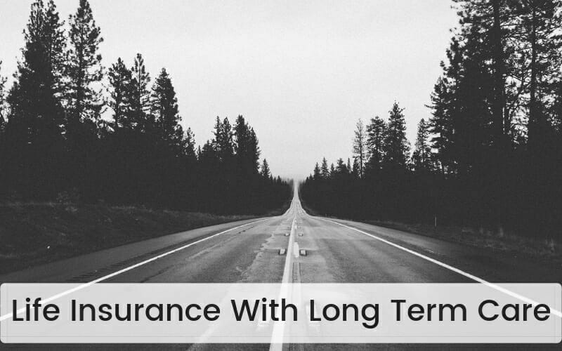 Advantages Of Life Insurance With Long Term Care Disadvantages Alternatives To